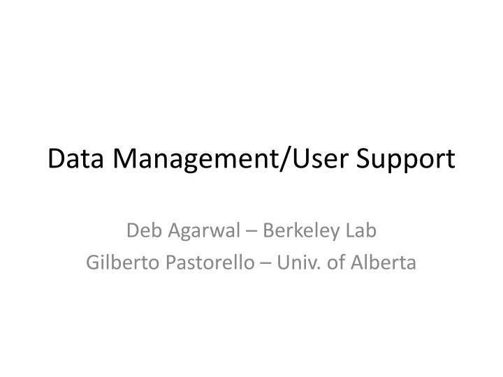 Data management user support