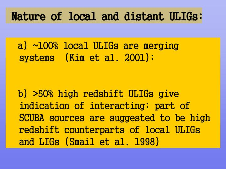 Nature of local and distant ULIGs: