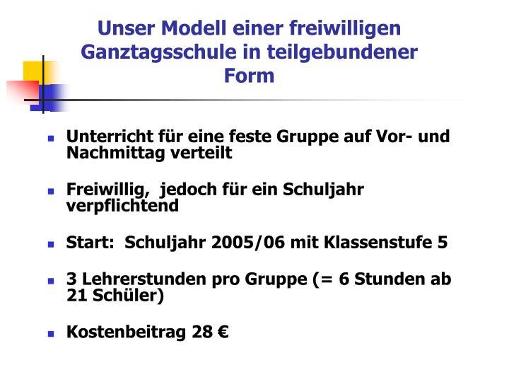 Unser Modell einer freiwilligen Ganztagsschule in teilgebundener Form