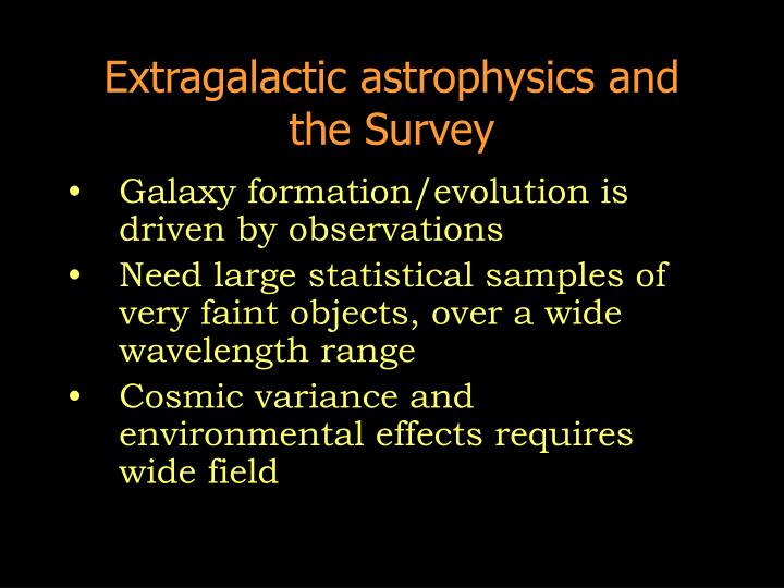 Extragalactic astrophysics and the survey