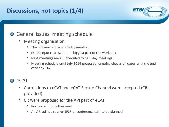 Discussions, hot topics (1/4)