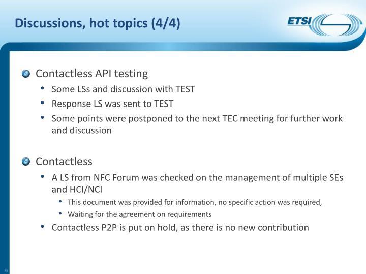 Discussions, hot topics (4/4)
