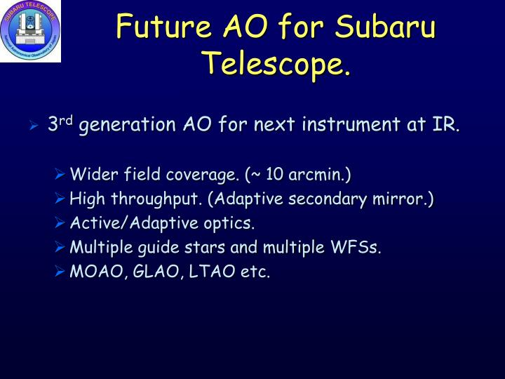 Future AO for Subaru Telescope.