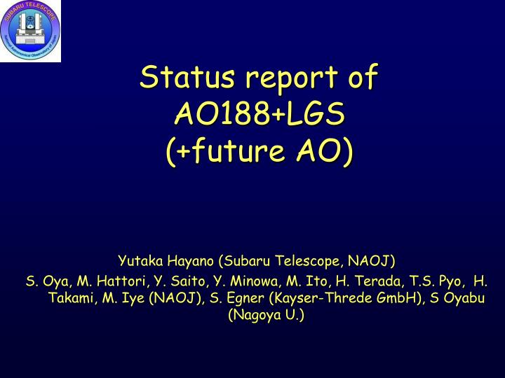 Status report of ao188 lgs future ao