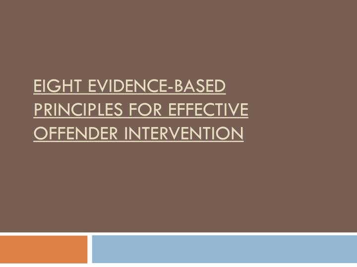 Eight evidence based principles for effective offender intervention