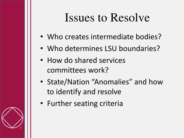 Issues to Resolve