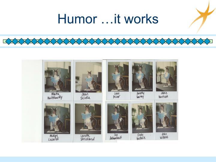 Humor …it works