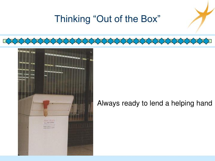 """Thinking """"Out of the Box"""""""