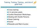 training training training and lots of good food