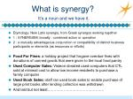 what is synergy it s a noun and we have it