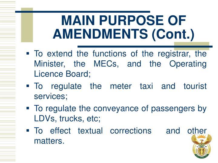 MAIN PURPOSE OF AMENDMENTS (Cont.)