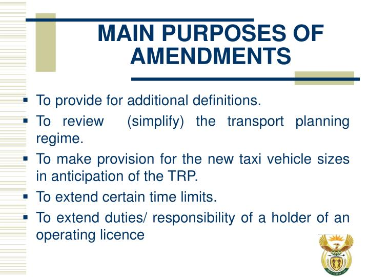 MAIN PURPOSES OF AMENDMENTS