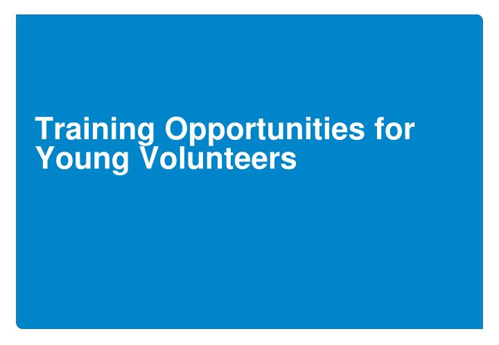 Training Opportunities for Young Volunteers