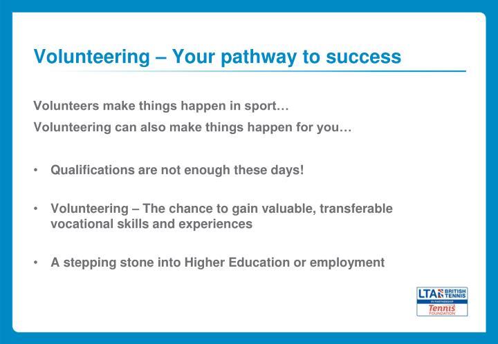 Volunteering – Your pathway to success