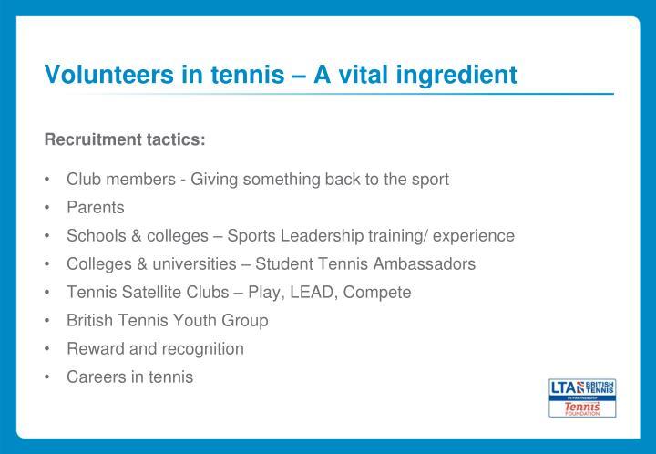 Volunteers in tennis – A vital ingredient