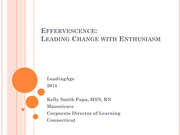 Effervescence l eading change with enthusiasm
