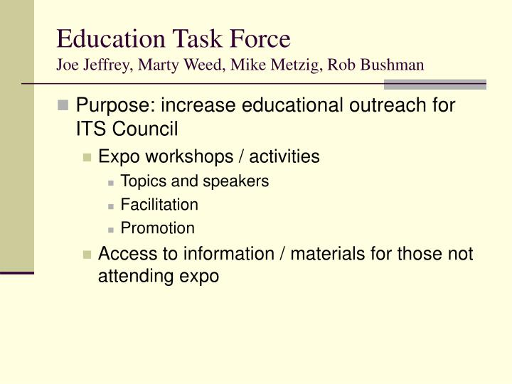 Education task force joe jeffrey marty weed mike metzig rob bushman
