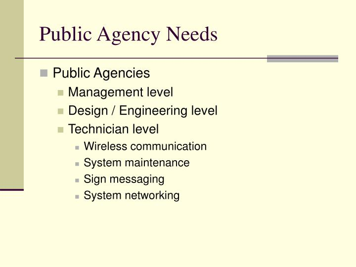 Public Agency Needs