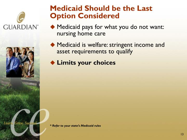 Medicaid Should be the Last Option Considered