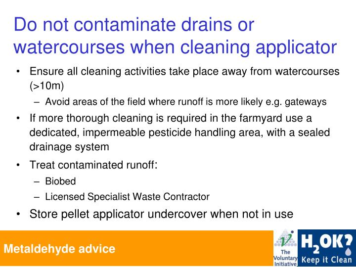 Ensure all cleaning activities take place away from watercourses (>10m)