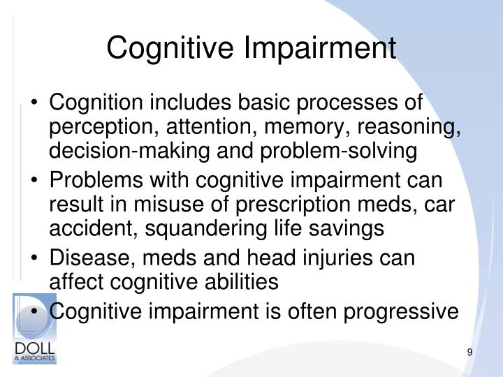 cognitive impairments Children with physical development impairments may acquire them from having a cognitive impairment, spinal or brain injuries, inherited genetic disorders, congenital disorders or an illness that affects the muscles, brain or nerves, according to the women's and children's health network website.