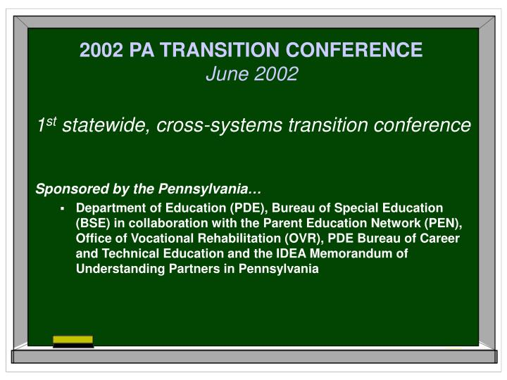 2002 PA TRANSITION CONFERENCE
