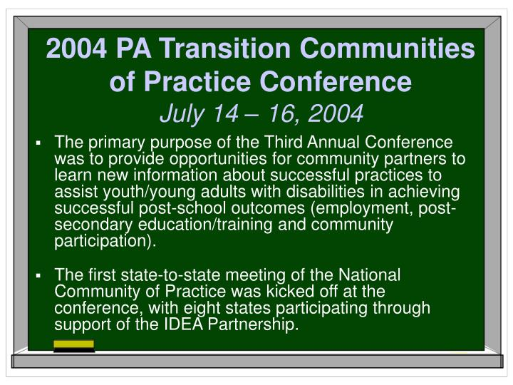 2004 PA Transition Communities of Practice Conference