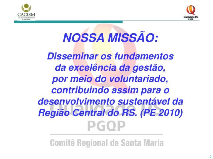 NOSSA MISSÃO: