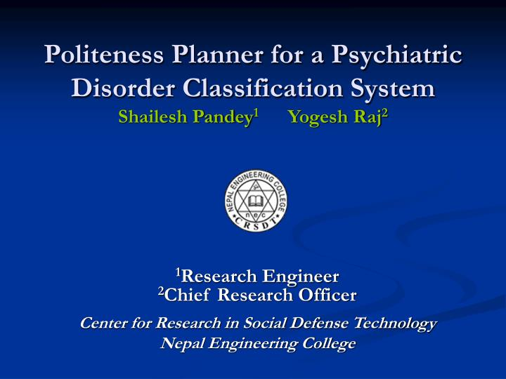 Politeness planner for a psychiatric disorder classification system shailesh pandey 1 yogesh raj 2