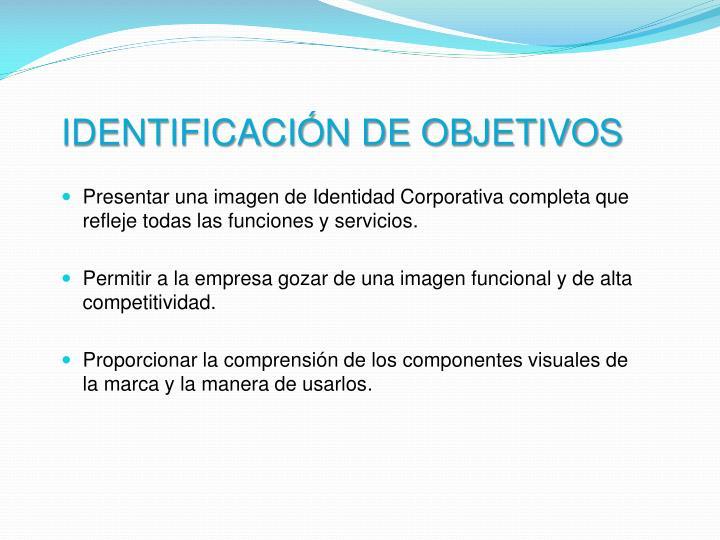 IDENTIFICACIÓN DE OBJETIVOS