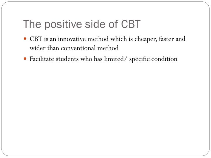 The positive side of CBT