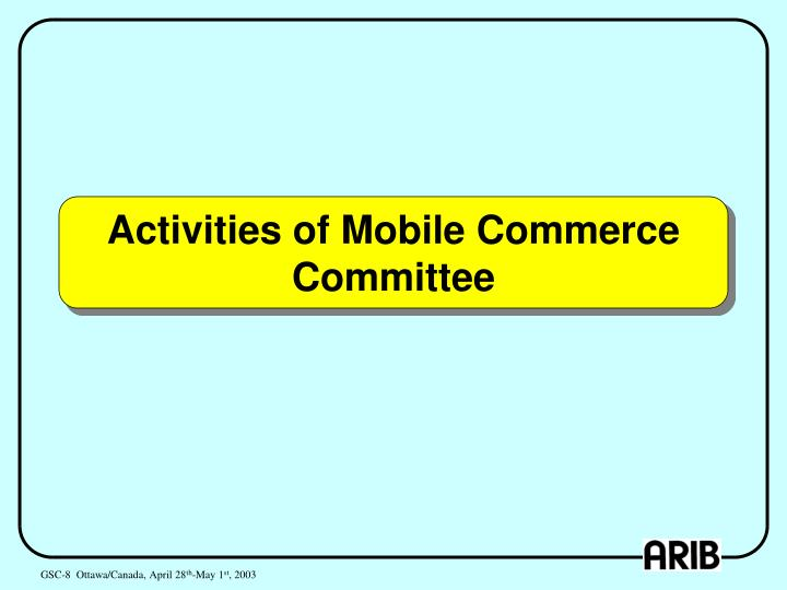 Activities of Mobile Commerce Committee