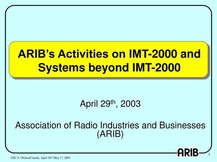 Arib s activities on imt 2000 and systems beyond imt 2000