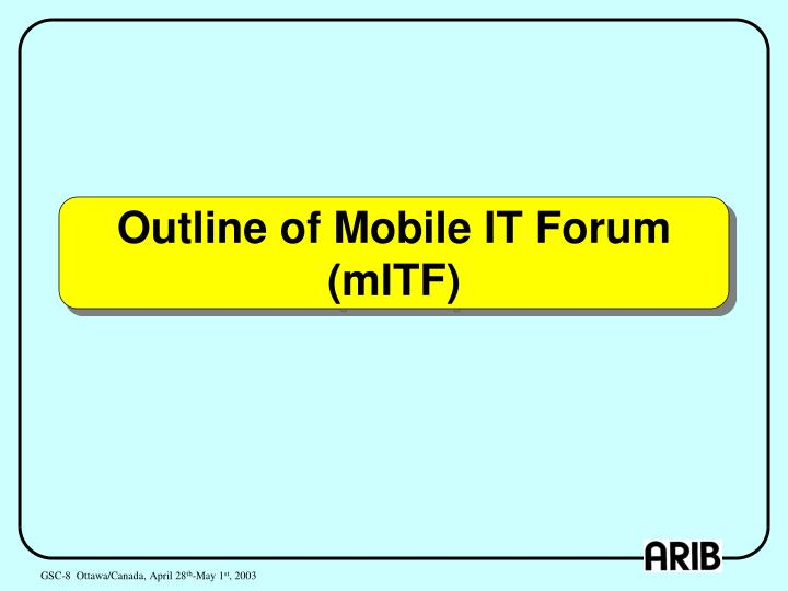 Outline of Mobile IT Forum (mITF)