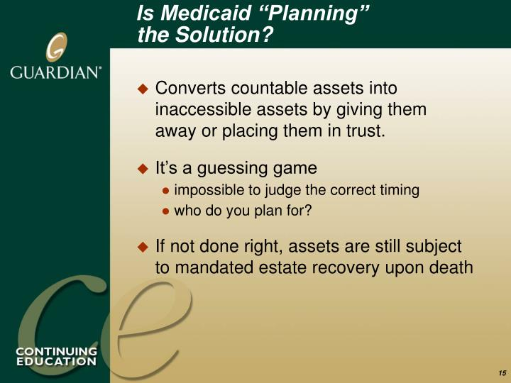 "Is Medicaid ""Planning"""