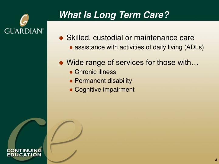What Is Long Term Care?