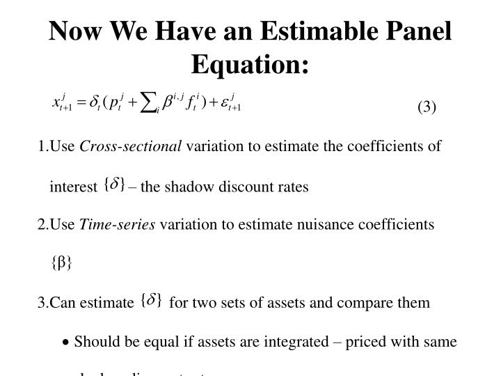 Now We Have an Estimable Panel Equation: