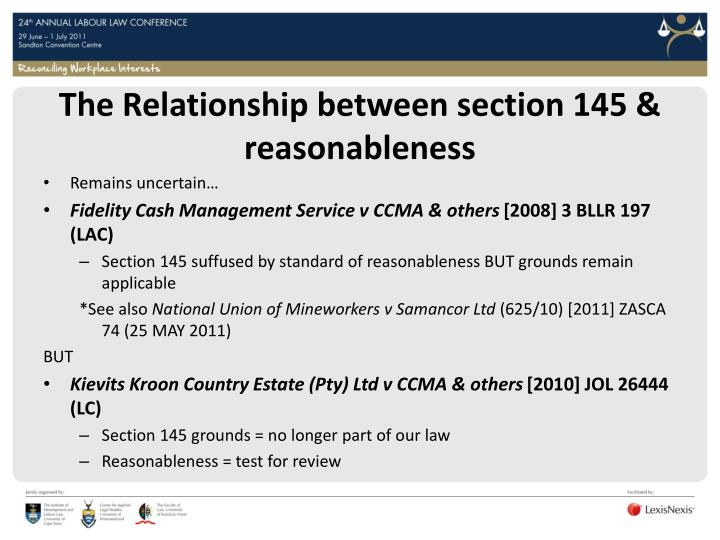 The Relationship between section 145 & reasonableness