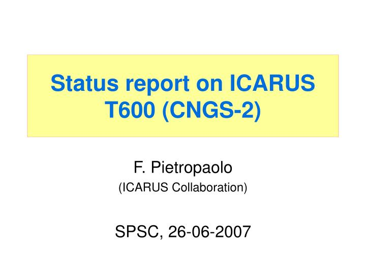 Status report on icarus t600 cngs 2