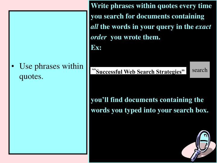 Write phrases within quotes every time