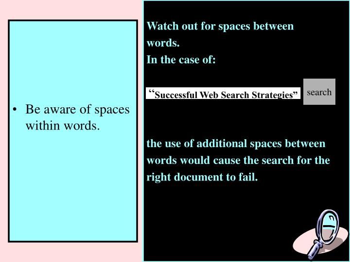 Watch out for spaces between