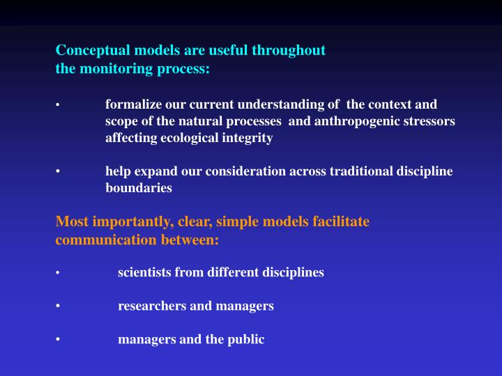 Conceptual models are useful throughout