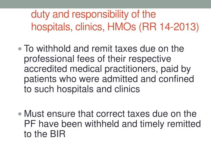 To withhold and remit taxes due on the professional fees of their respective accredited medical practitioners, paid by patients who were admitted and confined to such hospitals and clinics