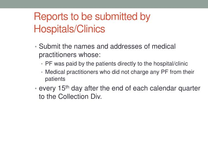 Submit the names and addresses of medical practitioners whose: