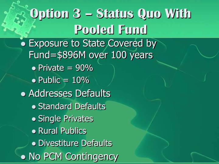 Option 3 – Status Quo With Pooled Fund