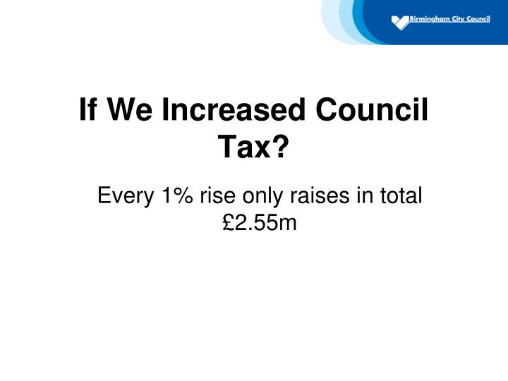 If We Increased Council Tax?