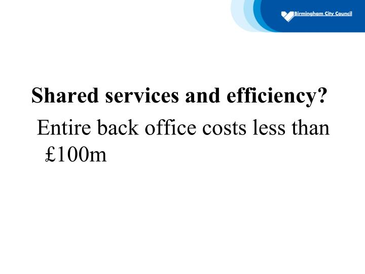 Shared services and efficiency?