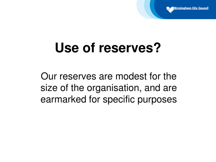 Use of reserves?