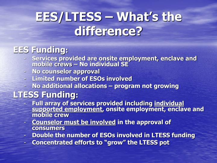 EES/LTESS – What's the difference?