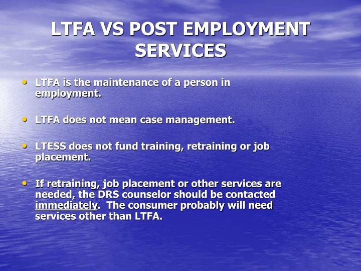 LTFA VS POST EMPLOYMENT SERVICES